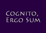 Cognito, Ergo Sum